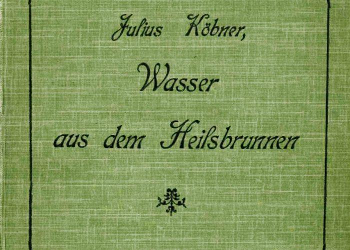 Julius Köbner: Wasser aus dem Heilsbrunnen (1906)